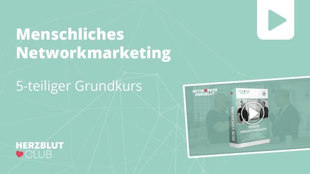 Grundkurs Menschliches Networkmarketing